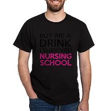 Buy Me A Drink I Survived Nursing School T-Shirt