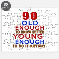 90 Old Enough Young Enough Birthday Designs Puzzle