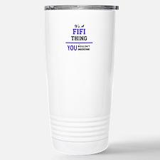 It's FIFI thing, you wo Travel Mug