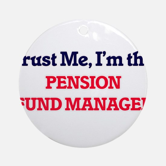 Trust me, I'm the Pension Fund Mana Round Ornament