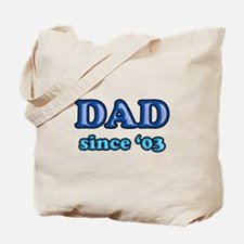 Dad Since 2003 Father's Day Tote Bag