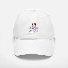 76 Old Enough Young Enough Birthday Designs Baseball Baseball Cap