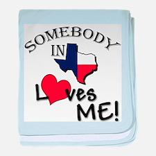 Somebody in Texas Loves Me! baby blanket