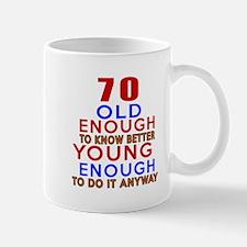 70 Old Enough Young Enough Birthday Des Small Small Mug