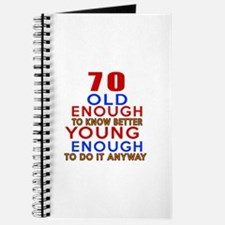 70 Old Enough Young Enough Birthday Design Journal