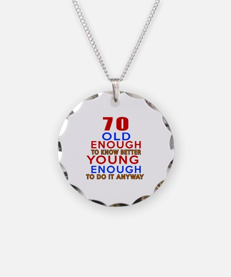 70 Old Enough Young Enough B Necklace