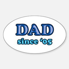 Dad Since 2005 Father's Day Oval Decal
