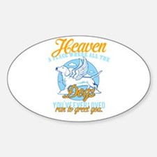 Heaven a place where all the dogs youve ev Decal