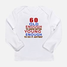 60 Old Enough Young Eno Long Sleeve Infant T-Shirt