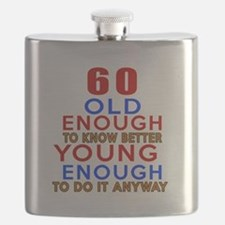 60 Old Enough Young Enough Birthday Designs Flask