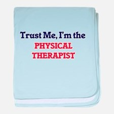 Trust me, I'm the Physical Therapist baby blanket