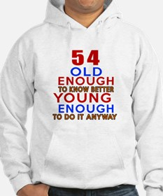 54 Old Enough Young Enough Birth Hoodie