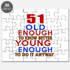 51 Old Enough Young Enough Birthday Designs Puzzle