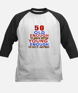 50 Old Enough Young Enough Bi Tee