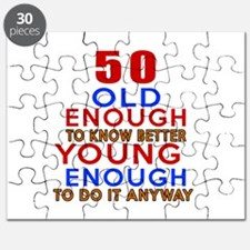 50 Old Enough Young Enough Birthday Designs Puzzle