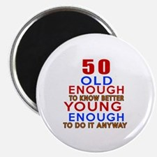 """50 Old Enough Young Enough 2.25"""" Magnet (100 pack)"""