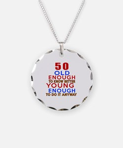 50 Old Enough Young Enough B Necklace Circle Charm