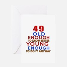 49 Old Enough Young Enough Birthday Greeting Card