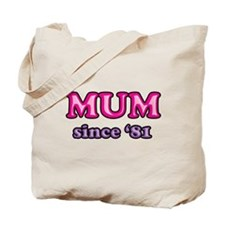 Mum Since 1981 Mother's Day Tote Bag