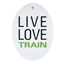 Live Love Train Oval Ornament
