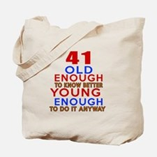 41 Old Enough Young Enough Birthday Desig Tote Bag