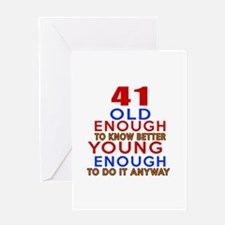 41 Old Enough Young Enough Birthday Greeting Card
