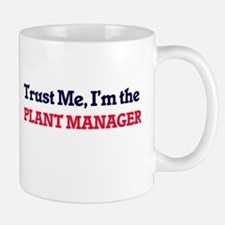 Trust me, I'm the Plant Manager Mugs