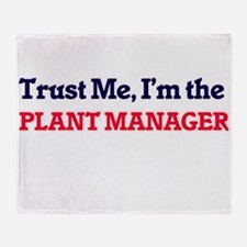 Trust me, I'm the Plant Manager Throw Blanket