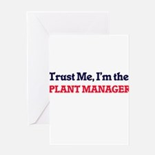 Trust me, I'm the Plant Manager Greeting Cards