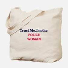 Trust me, I'm the Police Woman Tote Bag