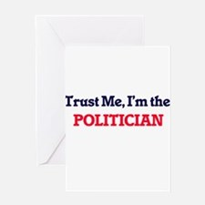 Trust me, I'm the Politician Greeting Cards