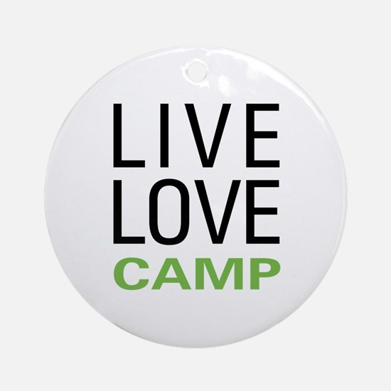 Live Love Camp Ornament (Round)