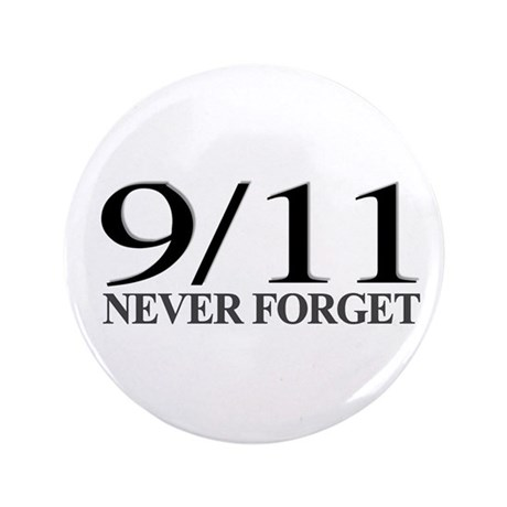 "9/11 Never Forget 3.5"" Button"