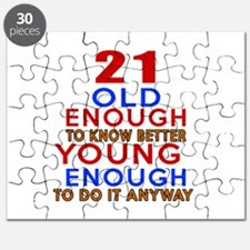 21 Old Enough Young Enough Birthday Designs Puzzle