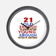 21 Old Enough Young Enough Birthday Des Wall Clock