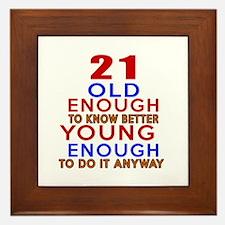 21 Old Enough Young Enough Birthday De Framed Tile