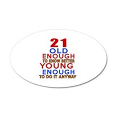 21 Old Enough Young Enough B Wall Decal