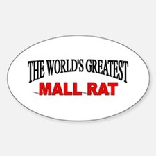 """The World's Greatest Mall Rat"" Oval Decal"