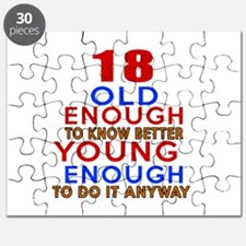 18 Old Enough Young Enough Birthday Designs Puzzle