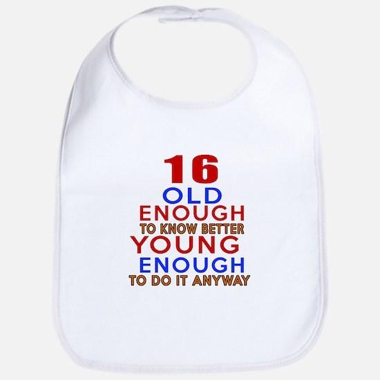 16 Old Enough Young Enough Birthday Designs Bib