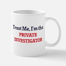 Trust me, I'm the Private Investigator Mugs