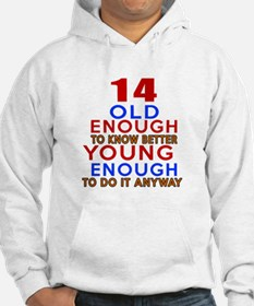 14 Old Enough Young Enough Birth Hoodie