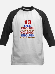 13 Old Enough Young Enough Bi Kids Baseball Jersey
