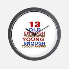 13 Old Enough Young Enough Birthday Des Wall Clock