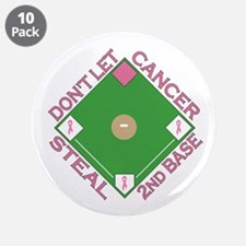 """Don't Let Cancer Steal 2nd Base 3.5"""" Button (10 pa"""