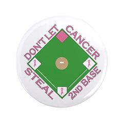 Don't Let Cancer Steal 2nd Base 3.5
