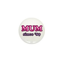 Mum Since 1989 Mother's Day Mini Button (10 pack)