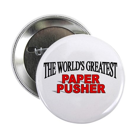 """The World's Greatest Paper Pusher"" 2.25"" Button"