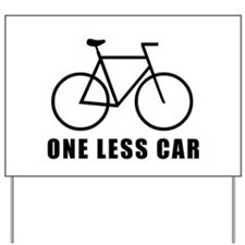 One less car cycling Yard Sign