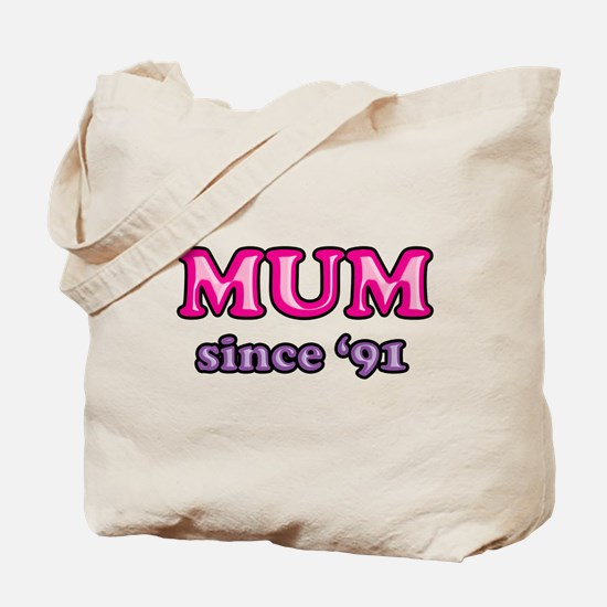 Mum Since 1991 Mother's Day Tote Bag